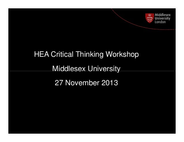 HEA Critical Thinking Workshop Postgraduate Course Feedback  Middlesex University 27 November 2013