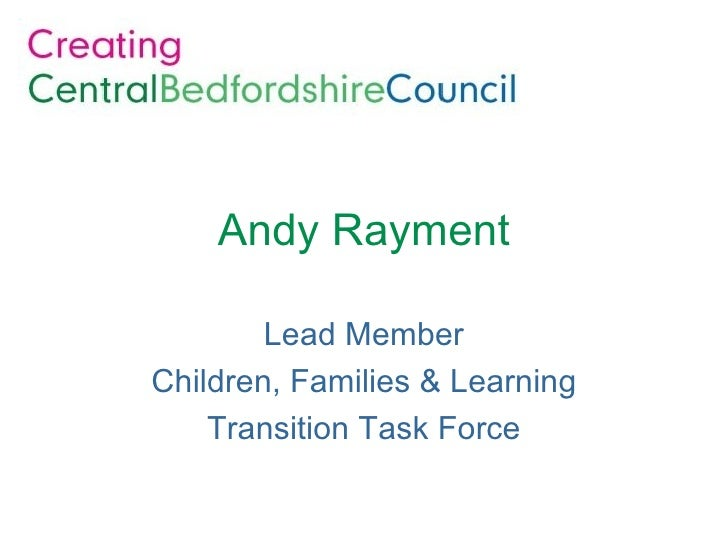 Andy Rayment Lead Member Children, Families & Learning Transition Task Force