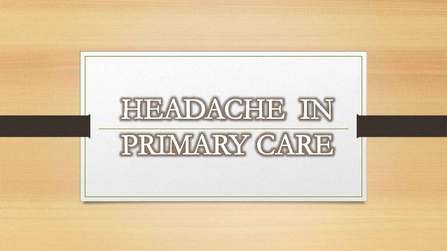 • 14,000 visitas cada año a centros de atención ambulatoria por dolor de cabeza. • 1 de cada 4 hogares tiene un miembro qu...