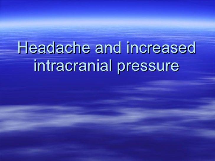 Headache and increased intracranial pressure
