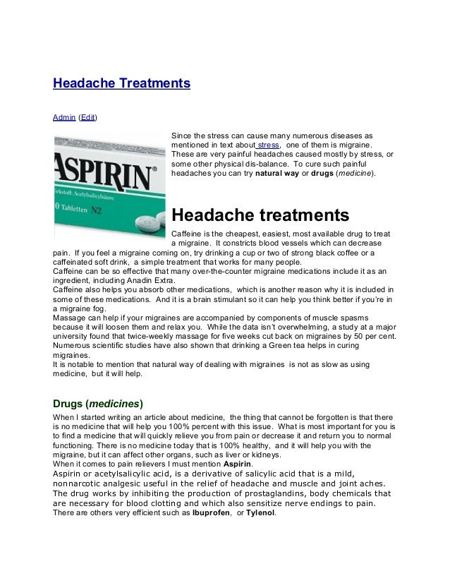 Headache TreatmentsAdmin (Edit)Since the stress can cause many numerous diseases asmentioned in text about stress, one of ...