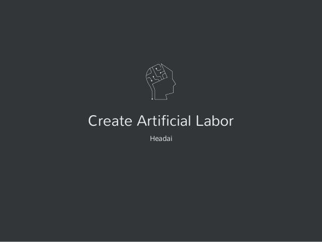 Create Artificial Labor Headai