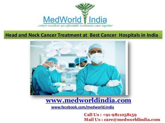 Head and Neck Cancer Treatment at Best Cancer Hospitals in India  www.medworldindia.com www.facebook.com/medworld.india Ca...