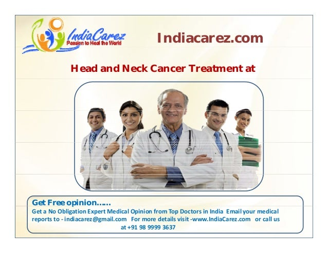 Indiacarez.com Head and Neck Cancer Treatment at Get Free opinion……p Get a No Obligation Expert Medical Opinion from Top D...