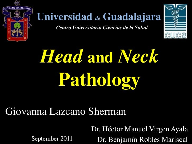 Universidad de Guadalajara             Centro Universitario Ciencias de la Salud       Head and Neck        PathologyGiova...