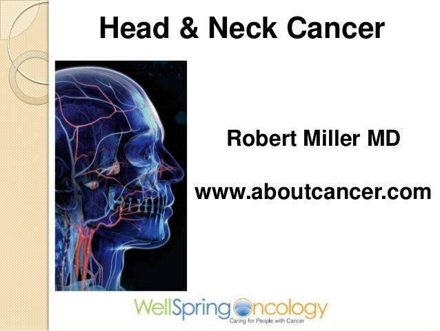 Head & Neck Cancer        Robert Miller MD      www.aboutcancer.com