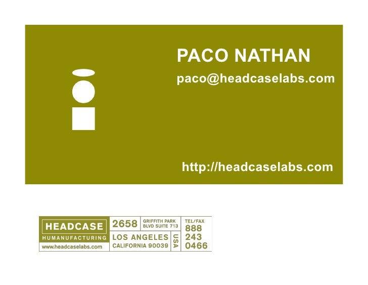 PACO NATHAN paco@headcaselabs.com     http://headcaselabs.com