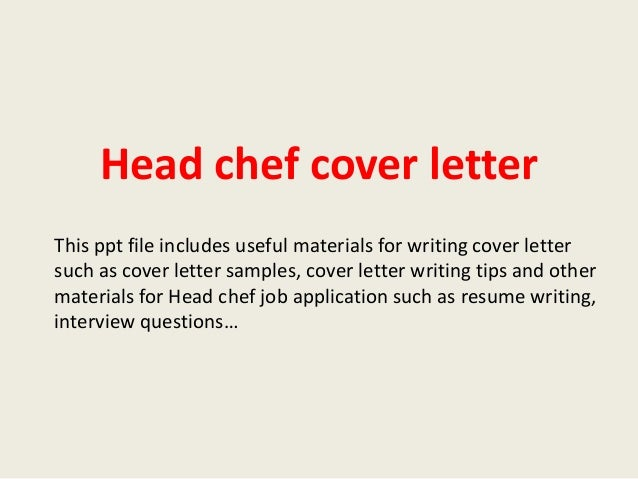 Head Chef Cover Letter This Ppt File Includes Useful Materials For Writing Cover  Letter Such As ...