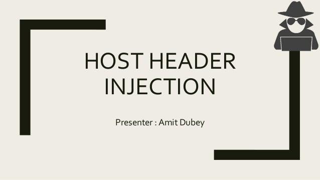 HOST HEADER INJECTION Presenter : Amit Dubey