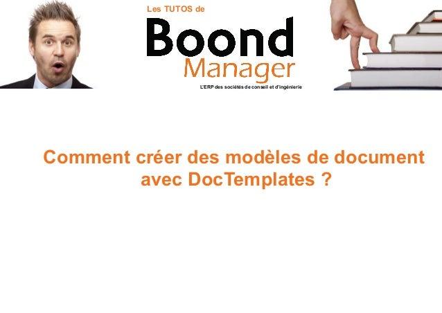 Comment créer des modèles de document avec DocTemplates ? L'ERP des sociétés de conseil et d'ingénierie Les TUTOS de