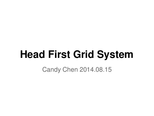 Head First Grid System  Candy Chen 2014.08.15