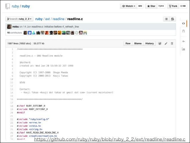 • void Init_readline(void) がライブラリ定義のエン トリ • Rubyは拡張ライブラリをロードする時に「Init_ラ イブラリ名」という関数を自動的に実行します (中略) この関数の中でクラス,モジュール,メソッド,定...