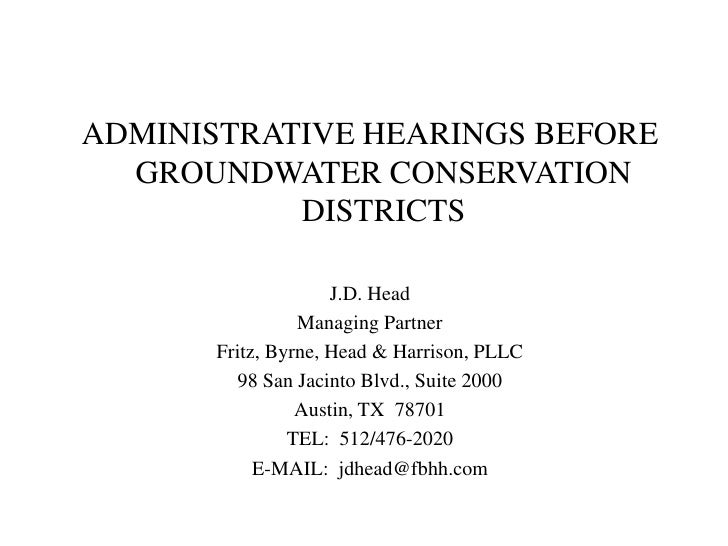 ADMINISTRATIVE HEARINGS BEFORE  GROUNDWATER CONSERVATION           DISTRICTS                     J.D. Head                ...