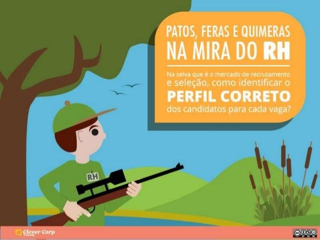 Clever Corp u-n  PATOS,  FERAS E QUIMERAS  NA MIRÀ DO   Na selva qLie é o mercado_ de recr_ut_amento E SEÍEÇ80, como Ident...