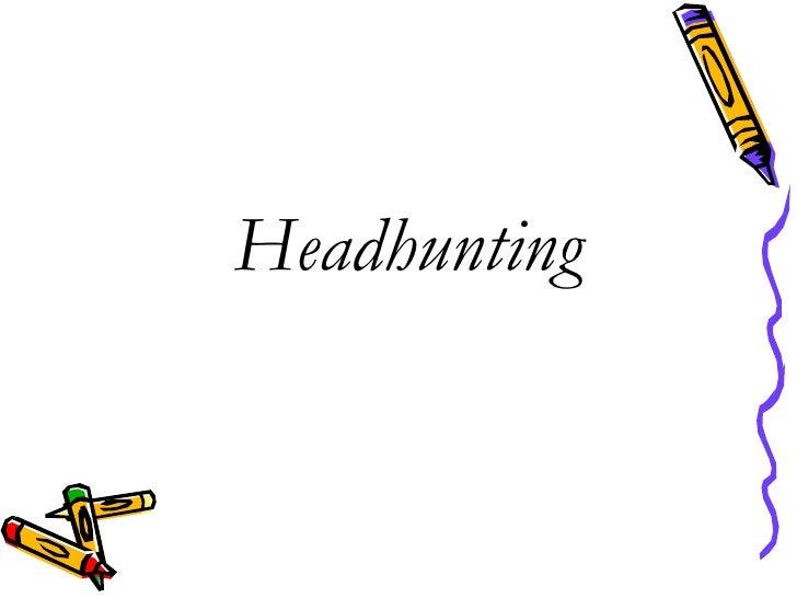 Headhunting<br />