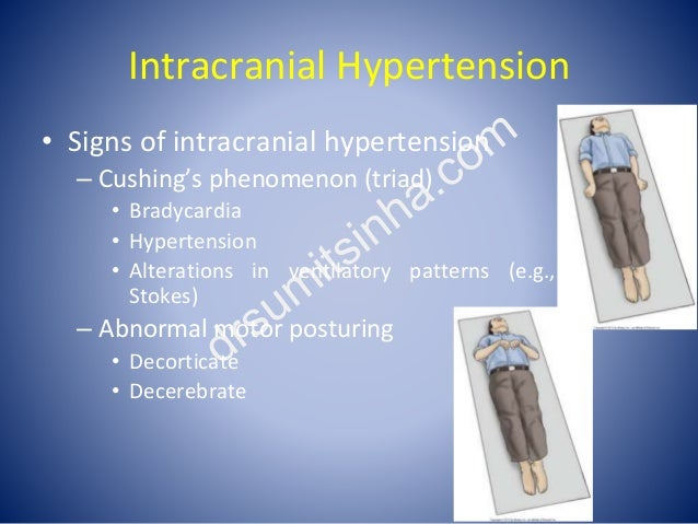 Intracranial Hypertension • Signs of intracranial hypertension – Cushing's phenomenon (triad) • Bradycardia • Hypertension...