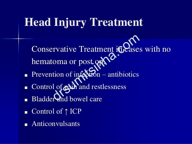 Conservative Treatment in cases with no hematoma or post op. ■ Prevention of infection – antibiotics ■ Control of pain and...