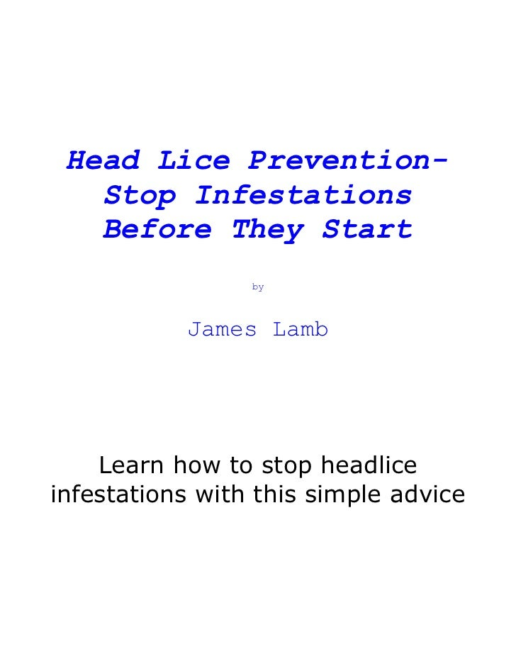 Head Lice Prevention-   Stop Infestations   Before They Start                 by           James Lamb    Learn how to stop...