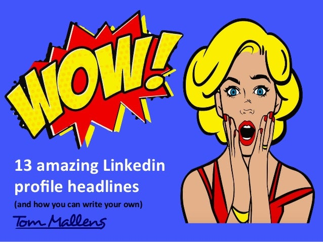 13#amazing#Linkedin# profile#headlines# (and#how#you#can#write#your#own)##