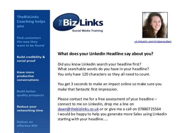 uk.linkedin.com/in/dawnadlam!  What  does  your  Linkedin  Headline  say  about  you?   Did  you  know...