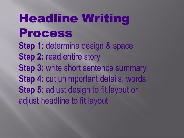 headline writing Writing a news headline newswriting the defense information school, fort george g meade, maryland 3 home | functions | terms | writing rules | writing process | formatting.