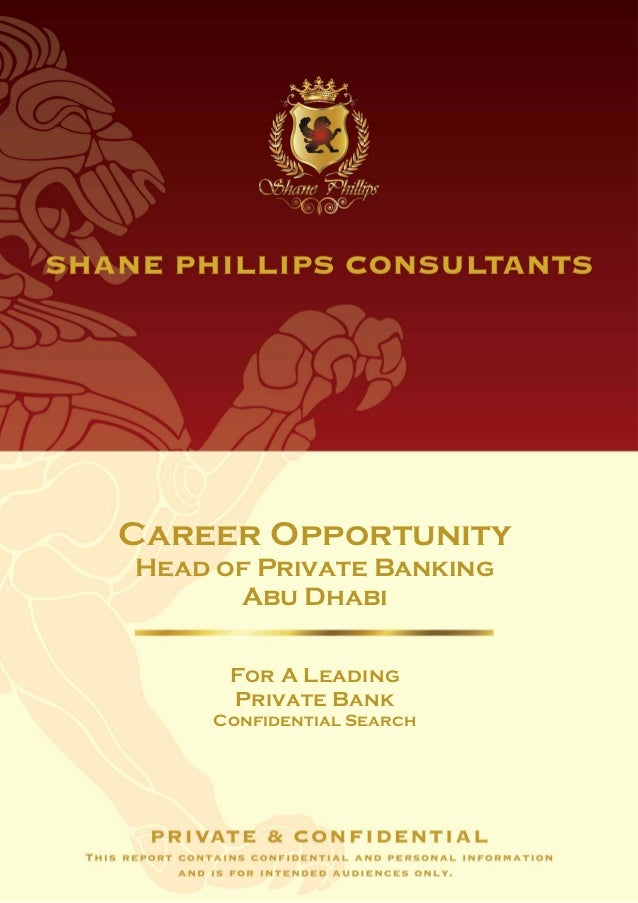 Career OpportunityHead of Private Banking      Abu Dhabi      For A Leading      Private Bank     Confidential Search