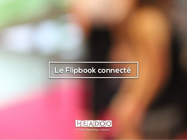 Copyright © Headoo 2015 - all rights reserved Le Flipbook connecté