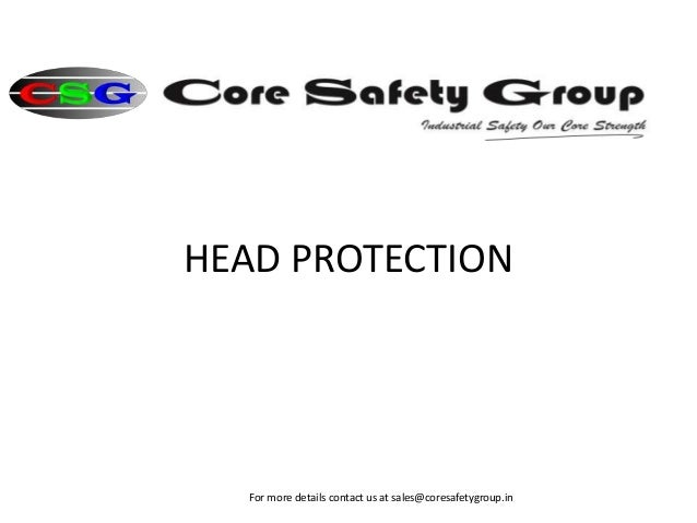 HEAD PROTECTION For more details contact us at sales@coresafetygroup.in