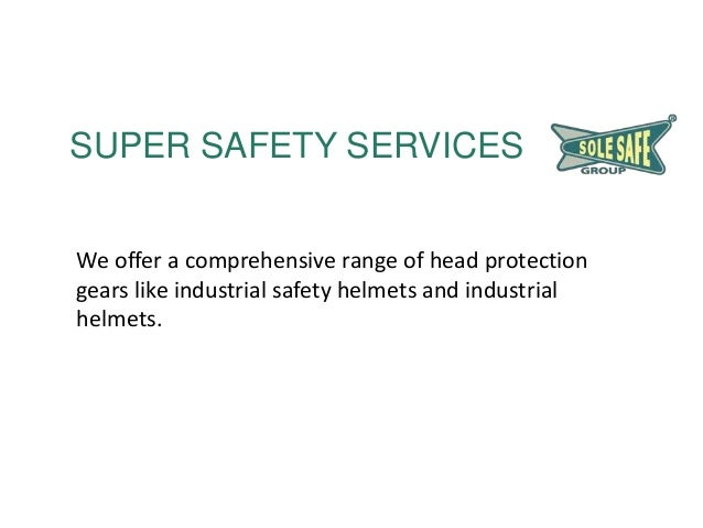 SUPER SAFETY SERVICES We offer a comprehensive range of head protection gears like industrial safety helmets and industria...