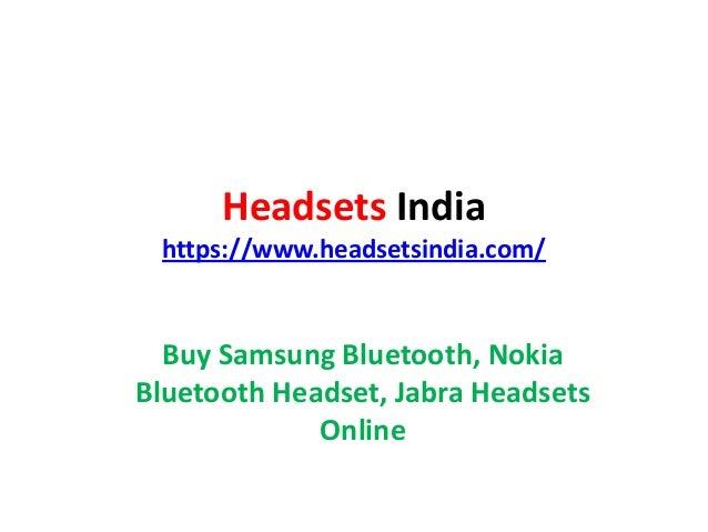 Headsets India https://www.headsetsindia.com/ Buy Samsung Bluetooth, Nokia Bluetooth Headset, Jabra Headsets Online