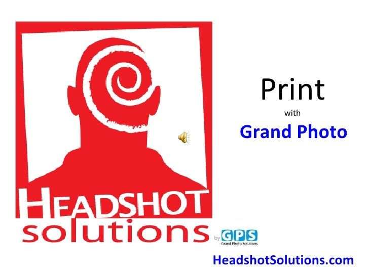 HeadshotSolutions.com Print   with  Grand Photo