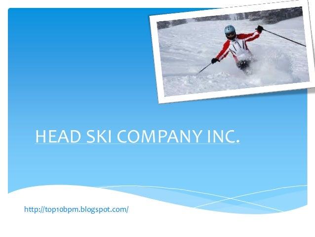 HEAD SKI COMPANY INC.http://top10bpm.blogspot.com/