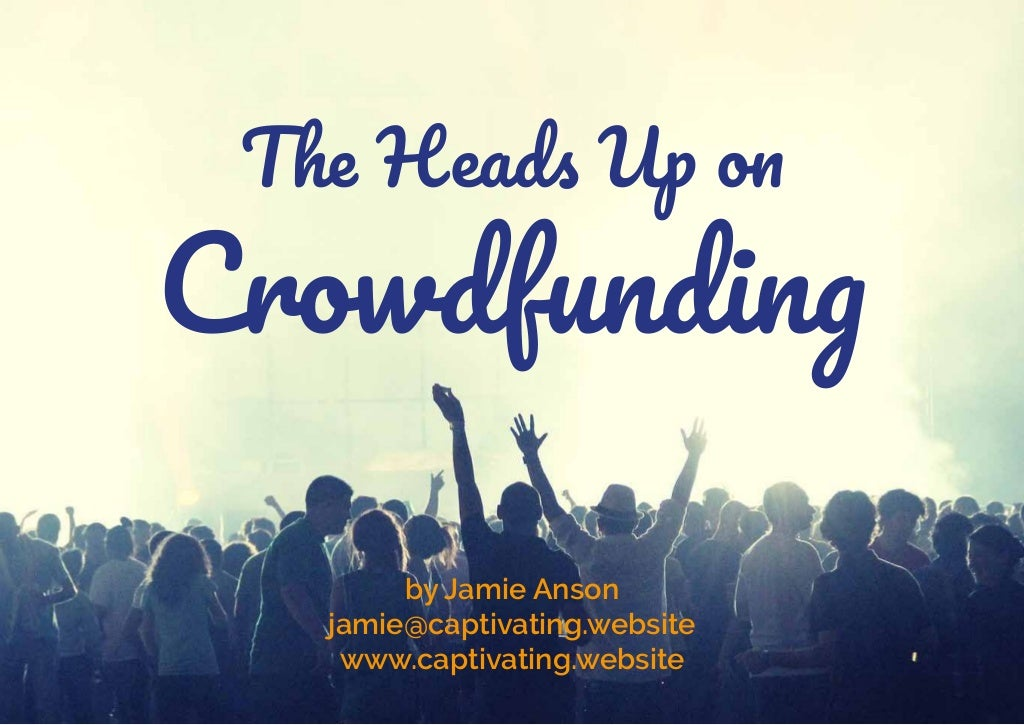 The Heads up on Crowdfunding