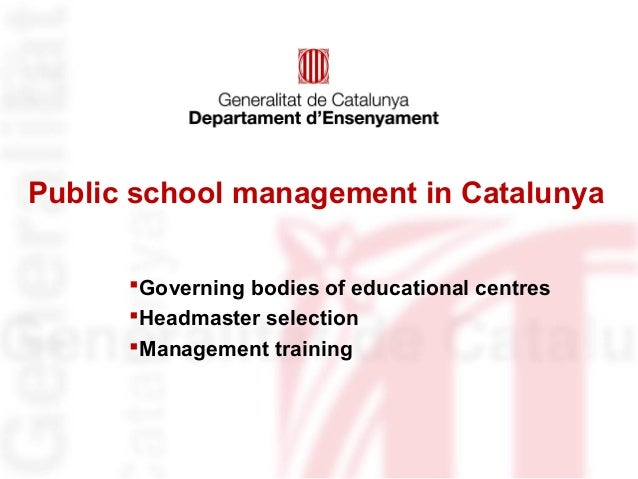 Public school management in CatalunyaGoverning bodies of educational centresHeadmaster selectionManagement training
