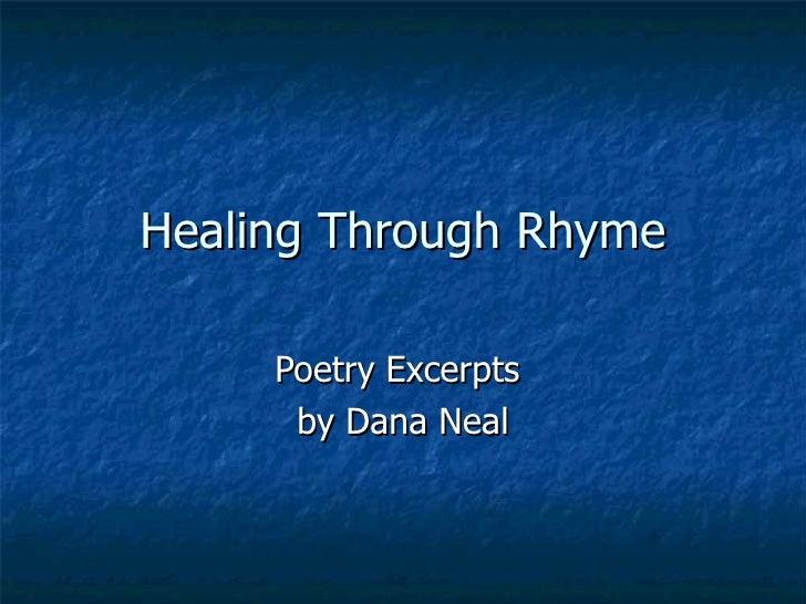 Healing Through Rhyme Poetry Excerpts  by Dana Neal