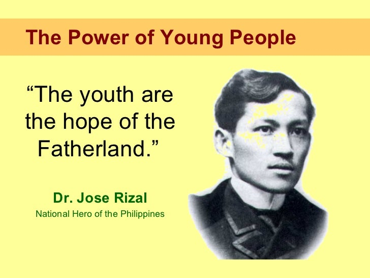 youth is the hope of the fatherland Youth are the hope of motherland quotes - 1 a vision without a task is but a dream a task without a dream is drudgery but dreams and tasks together are the hope of the world read more quotes and sayings about youth are the hope of motherland.