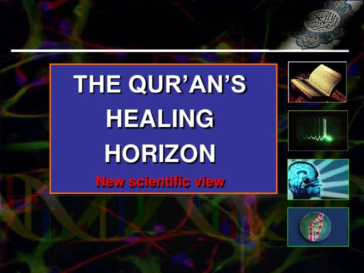 THE QUR'AN'S  HEALING  HORIZON New scientific view