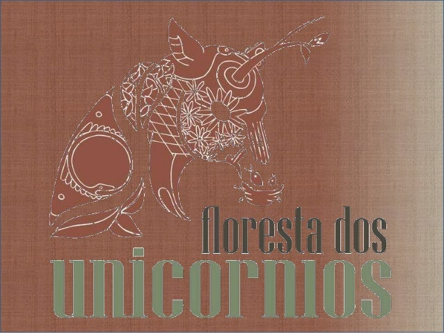 A Floresta dos Unicórnios (Unicorn Institute) The unicorn, a symbol of unity between science and mystical tradition, reaso...