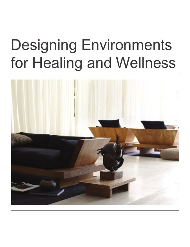 Designing Environmentsfor Healing and Wellness