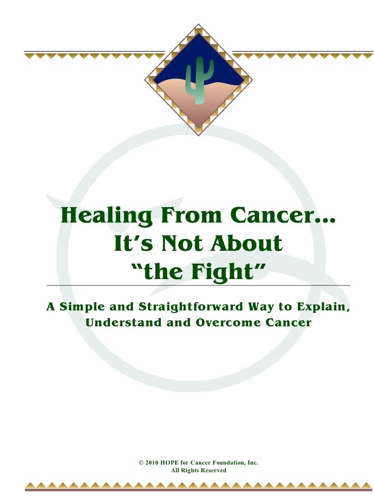 """Healing From Cancer...      It's Not About        """"the Fight"""" A Simple and Straightforward Way to Explain,      Understand..."""