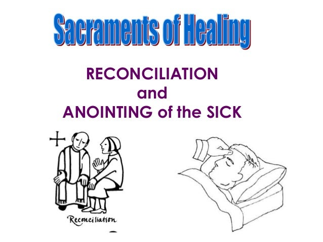 RECONCILIATION and ANOINTING of the SICK