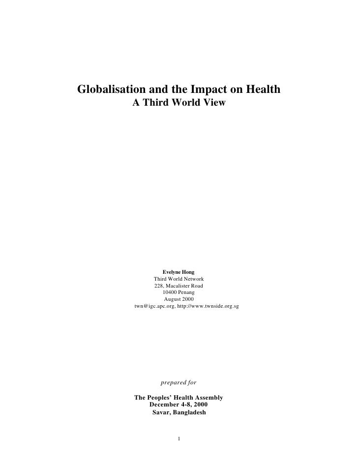 Globalisation and the Impact on Health          A Third World View                    Evelyne Hong                Third Wo...