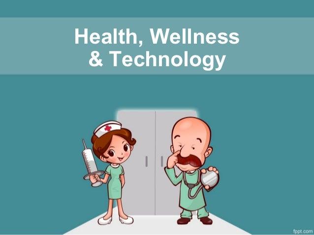 Health, Wellness & Technology