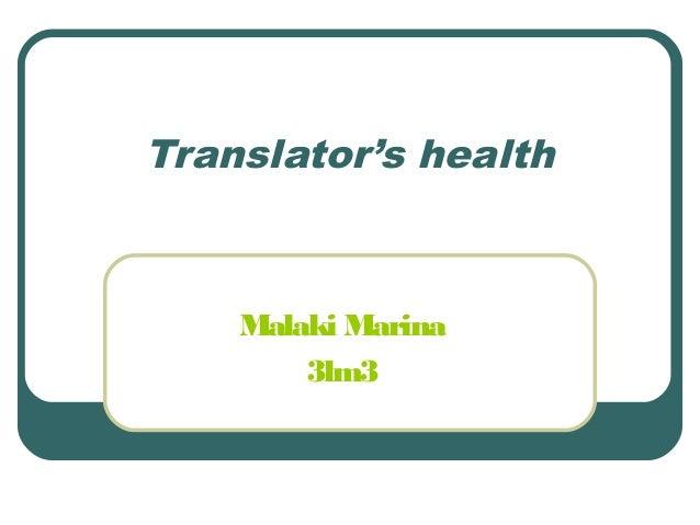 Translator's health  Malaki Marina 3lm3