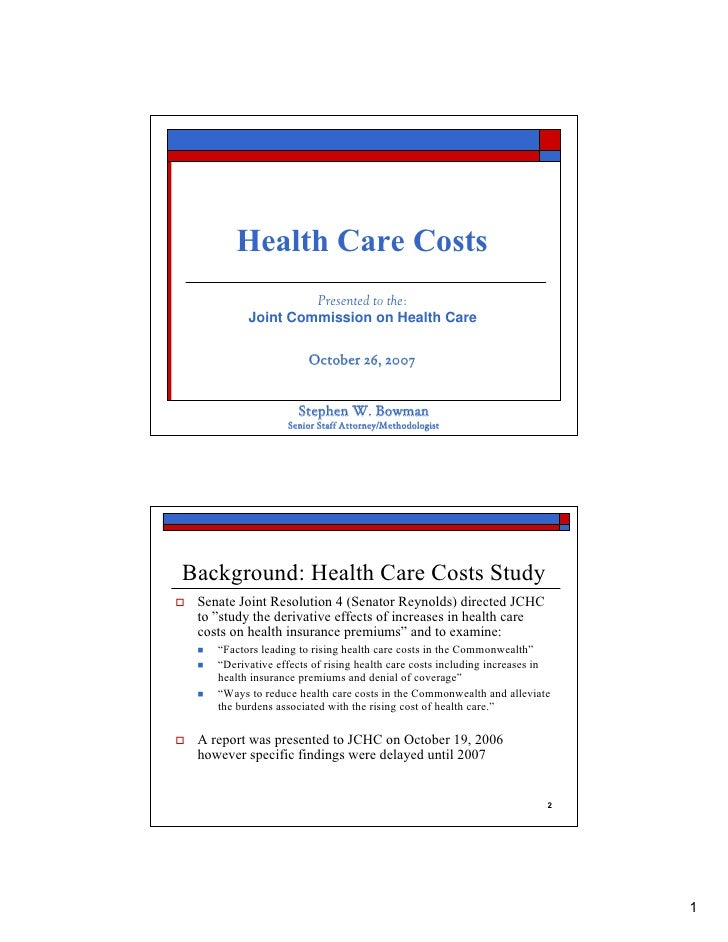 Health Care Costs                    Presented to the:           Joint Commission on Health Care                         O...