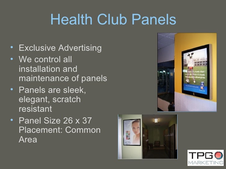 Health Club Panels <ul><li>Exclusive Advertising  </li></ul><ul><li>We control all installation and maintenance of panels ...