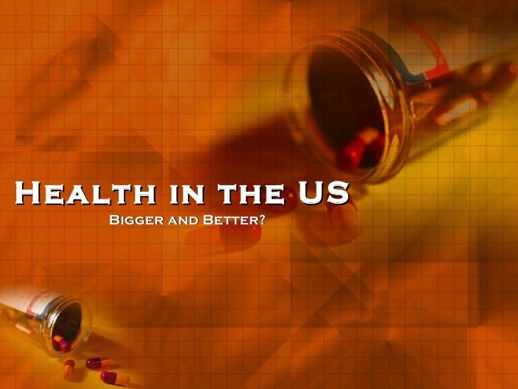 Bigger and Better? Health in the US