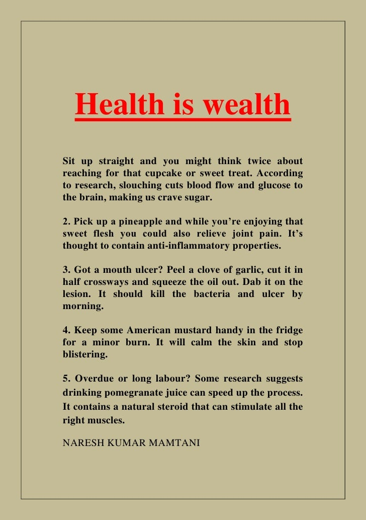 essays on health is wealth Introduction health is wealth the phrase health is wealth has a number of different interpretations, with no one necessarily rising to the top as right it.
