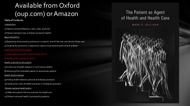 Available from Oxford (oup.com) or Amazon Table of Contents Introduction 1] Patient-Centered Medicine—who, what, and how? ...