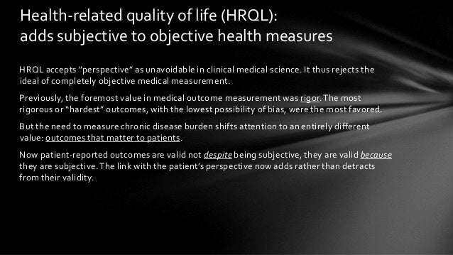 """HRQL accepts """"perspective"""" as unavoidable in clinical medical science. It thus rejects the ideal of completely objective m..."""